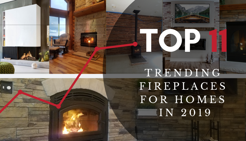 Top 11 Trending Fireplaces for Homes in 2019